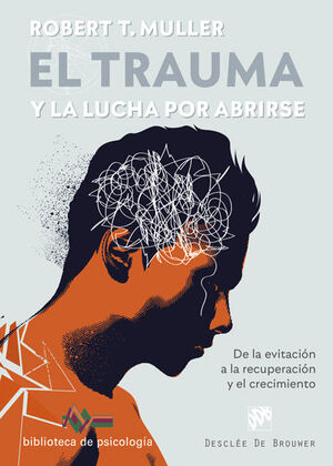 EL TRAUMA Y LA LUCHA POR ABRIRSE. DE LA EVITACIÓN A LA RECUPERACIÓN Y EL CRECIMI
