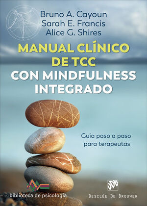 MANUAL CLÍNICO DE TERAPIA COGNITIVO CONDUCTUAL CON MINDFULNESS INTEGRADO. GUÍA P