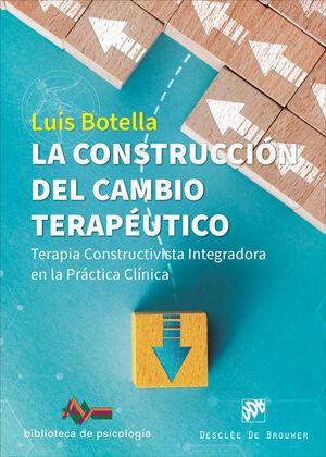 LA CONSTRUCCIÓN DEL CAMBIO TERAPÉUTICO. TERAPIA CONSTRUCTIVISTA INTEGRADORA EN L