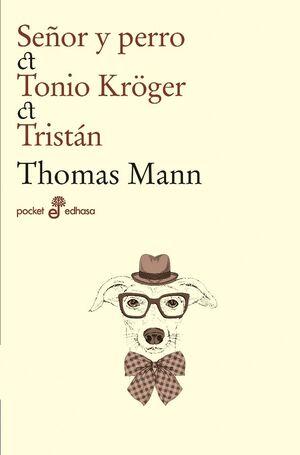 SEÑOR Y PERRO, TONIO KRÖGER, TRISTAN
