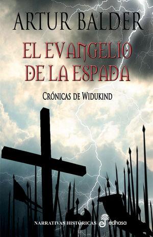 EL EVANGELIO DE LA ESPADA. CRÓNICAS DE WIDUKIND