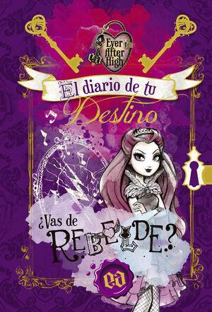 EL DIARIO DE TU DESTINO (SERIE EVER AFTER HIGH)