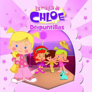 DE PUNTILLAS (LA MAGIA DE CHLOE. PRIMERAS LECTURAS 3)