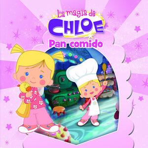 PAN COMIDO (LA MAGIA DE CHLOE. PRIMERAS LECTURAS 4)