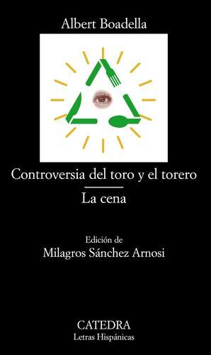 CONTROVERSIA DEL TORO Y EL TORERO; LA CENA