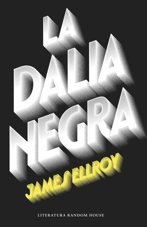 LA DALIA NEGRA (CUARTETO DE LOS ÁNGELES 1)