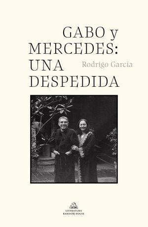 GABO Y MERCEDES: UNA DESPEDIDA