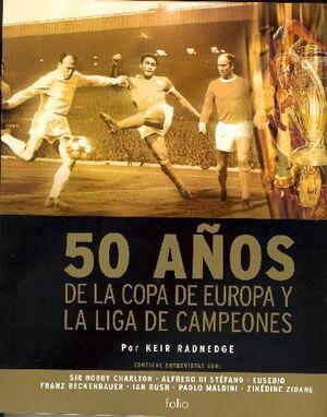 50 AÑOS DE LA COPA DE EUROPA Y LA LIGA DE CAMPEONES