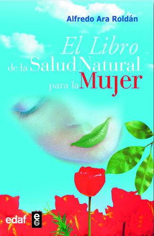 EL LIBRO DE LA SALUD NATURAL PARA LA MUJER