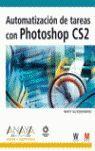 AUTOMATIZACIÓN DE TAREAS CON PHOTOSHOP CS2