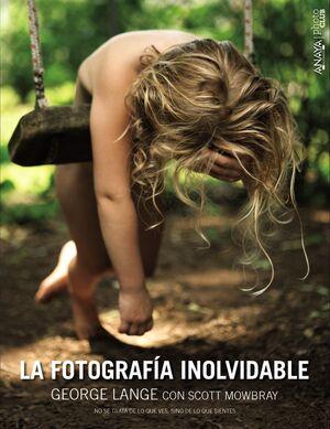 LA FOTOGRAFÍA INOLVIDABLE