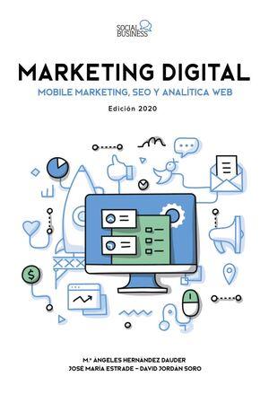MARKETING DIGITAL. MOBILE MARKETING, SEO Y ANALÍTICA WEB. EDICIÓN 2020