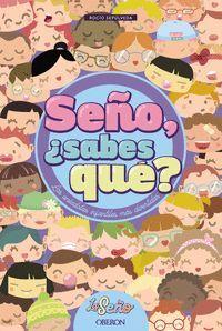 SEÑO, +SABES QUE?