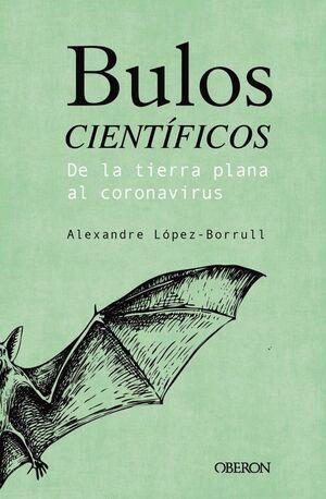 BULOS CIENT¡FICOS: DE LA TIERRA PLANA AL CORONAVIRUS