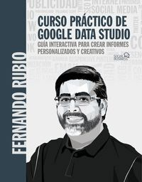 CURSO PRACTICO DE GOOGLE DATA STUDIO