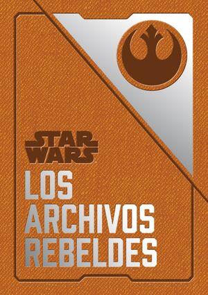 STAR WARS: LOS ARCHIVOS REBELDES