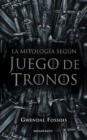LA MITOLOGÍA SEGÇN JUEGO DE TRONOS