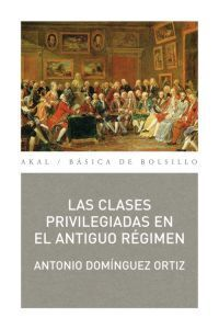 LAS CLASES PRIVILEGIADAS EN EL ANTIGUO RÉGIMEN