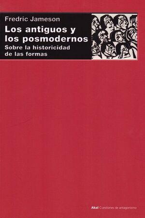 LOS ANTIGUOS Y LOS POSMODERNOS
