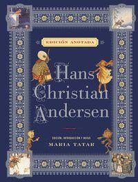 HANS CHRISTIAN ANDERSEN. EDICION ANOTADA