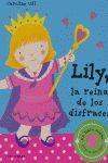LILY, LA REINA DE LOS DISFRACE