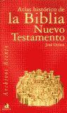 ATLAS HISTÓRICO DE LA BIBLIA, NUEVO TESTAMENTO