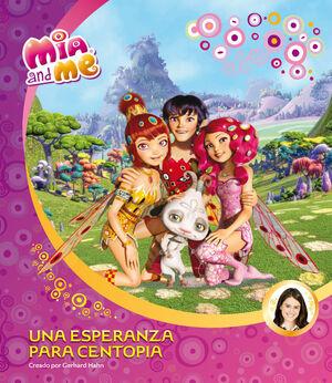 UNA ESPERANZA PARA CENTOPIA (MIA AND ME. PRIMERAS LECTURAS)