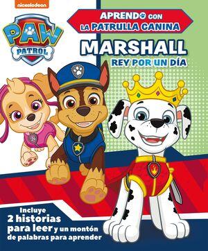 MARSHALL, REY POR UN DÍA (PAW PATROL  PATRULLA CANINA)