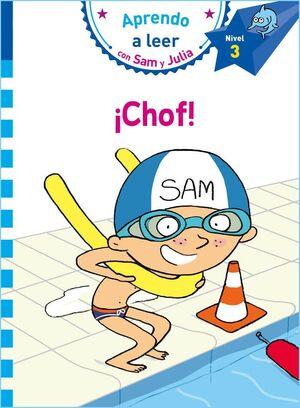 ¡CHOF! (APRENDO A LEER CON SAM Y JULIA NIVEL 3)