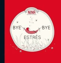 BYE BYE ESTR?S