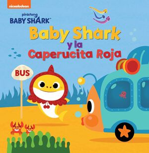 BABY SHARK Y LA CAPERUCITA ROJA