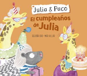 EL CUMPLEAÑOS DE JULIA (JULIA & PACO. ALBUM ILUSTRADO)