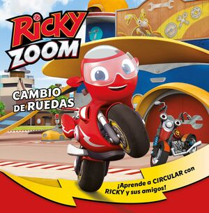 CAMBIO DE RUEDAS (UN CUENTO DE RICKY ZOOM)