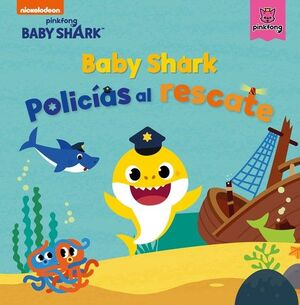 BABY SHARK. POLIC?AS AL RESCATE