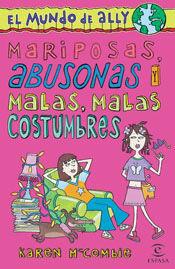 MARIPOSAS ABUSONAS Y MALAS, MALAS CONSTUMBRES -ELMUNDO DE ALLY-