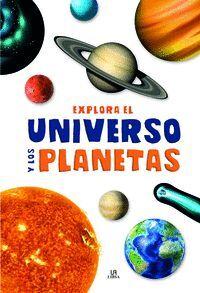 EXPLORA EL UNIVERSO Y LOS PLANETAS