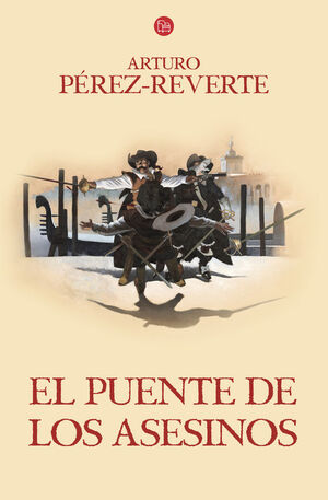 EL PUENTE DE LOS ASESINOS (LAS AVENTURAS DEL CAPITÁN ALATRISTE 7)