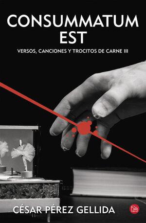 CONSUMMATUM EST (VERSOS, CANCIONES Y TROCITOS DE CARNE 3)