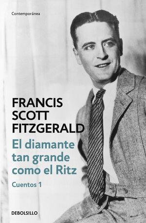 EL DIAMANTE TAN GRANDE COMO EL RITZ (CUENTOS 1)