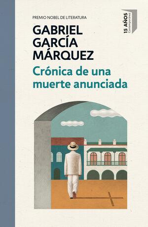 CRÓNICA DE UNA MUERTE ANUNCIADA (EDICIÓN CONMEMORATIVA)