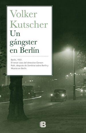 UN GÁNGSTER EN BERLÍN (DETECTIVE GEREON RATH 3)