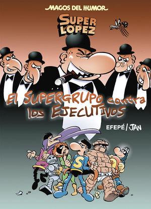 SUPERLÓPEZ. EL SUPERGURPO CONTRA LOS EJECUTIVOS (MAGOS DEL HUMOR 175)