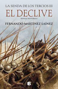 EL DECLIVE (LA SENDA DE LOS TERCIOS 3)