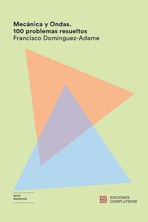 MECÁNICA Y ONDAS. 100 PROBLEMAS RESUELTOS