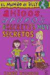AMIGOS, APUROS Y SECRETOS MUY SECRETOS