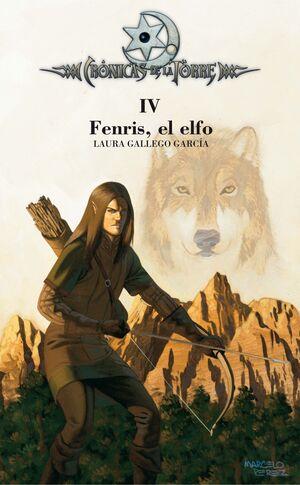 CRÓNICAS DE LA TORRE IV. FENRIS, EL ELFO