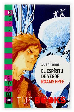 EL ESPÍRITU DE YEGOF ROAMS FREE