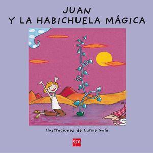 JUAN Y LA HABICHUELA MÁGICA
