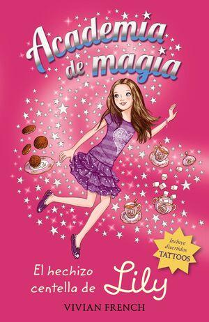 ACADEMIA DE MAGIA 1. EL HECHIZO CENTELLA DE LILY