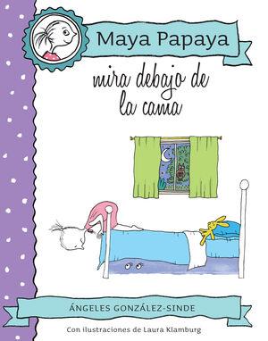 MAYA PAPAYA 5: MAYA PAPAYA MIRA DEBAJO DE LA CAMA